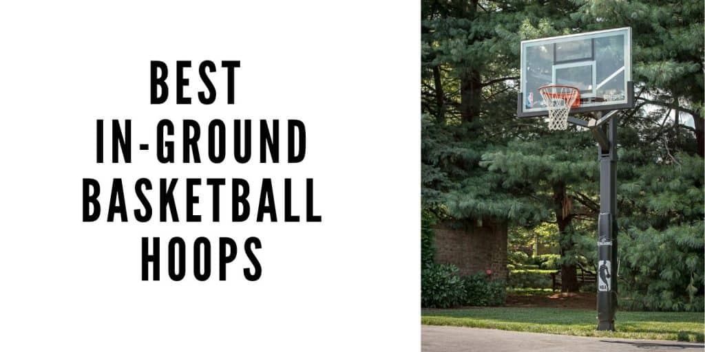 featured image for best in ground hoop article
